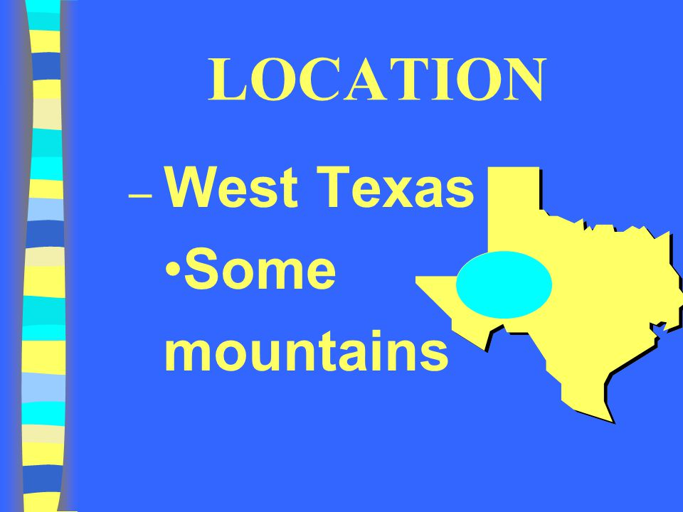 LOCATION West Texas Some mountains