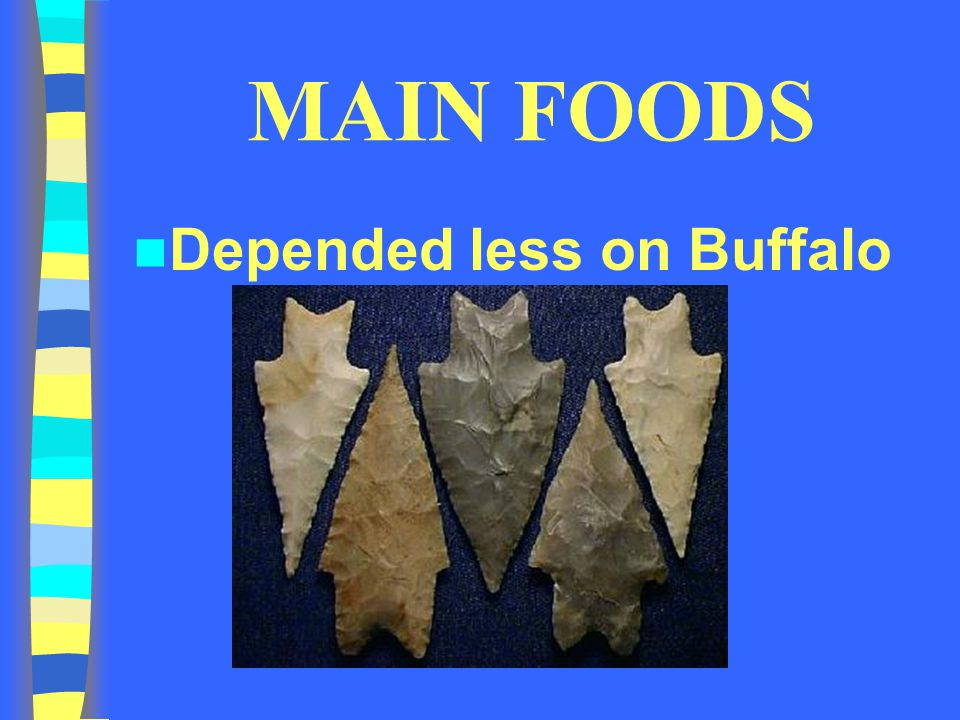 MAIN FOODS Depended less on Buffalo