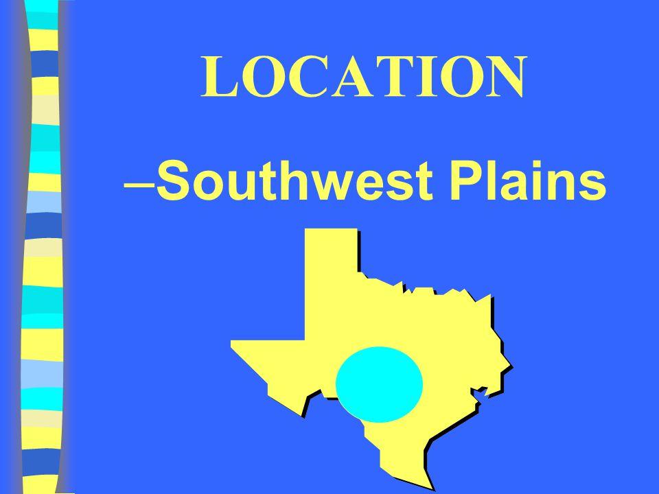 LOCATION Southwest Plains