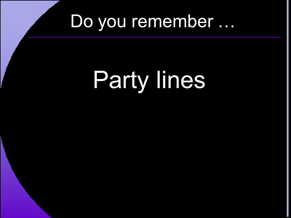Do you remember … Party lines