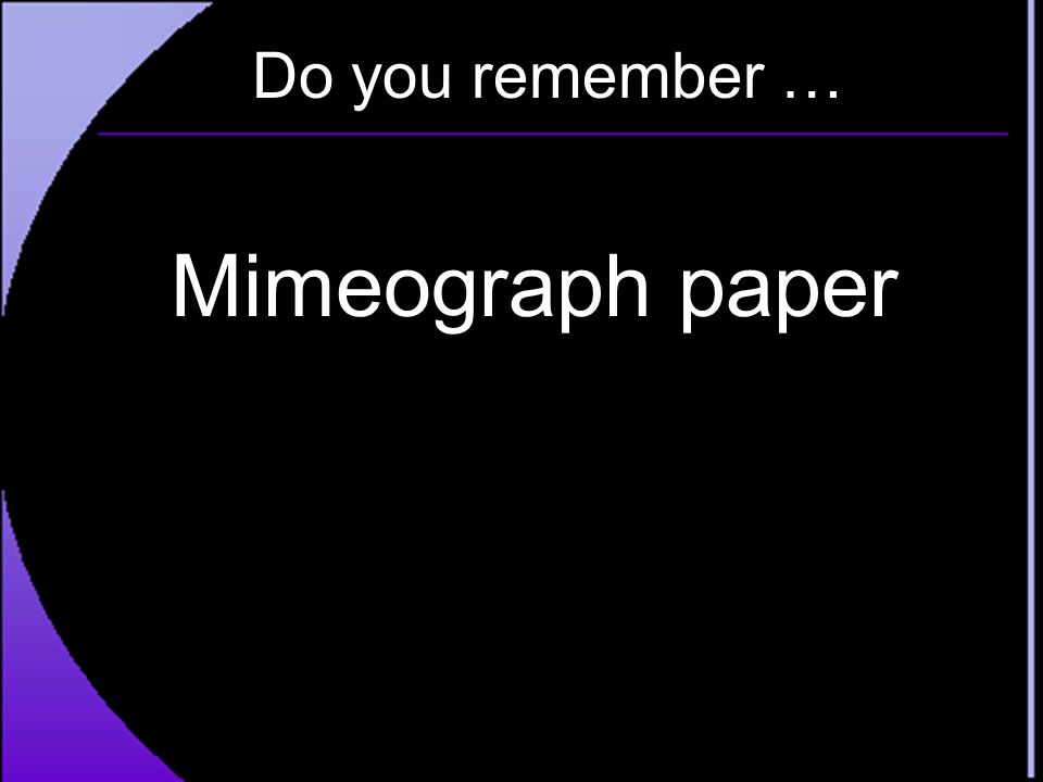 Do you remember … Mimeograph paper