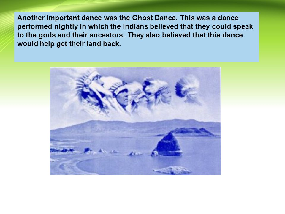 Another important dance was the Ghost Dance
