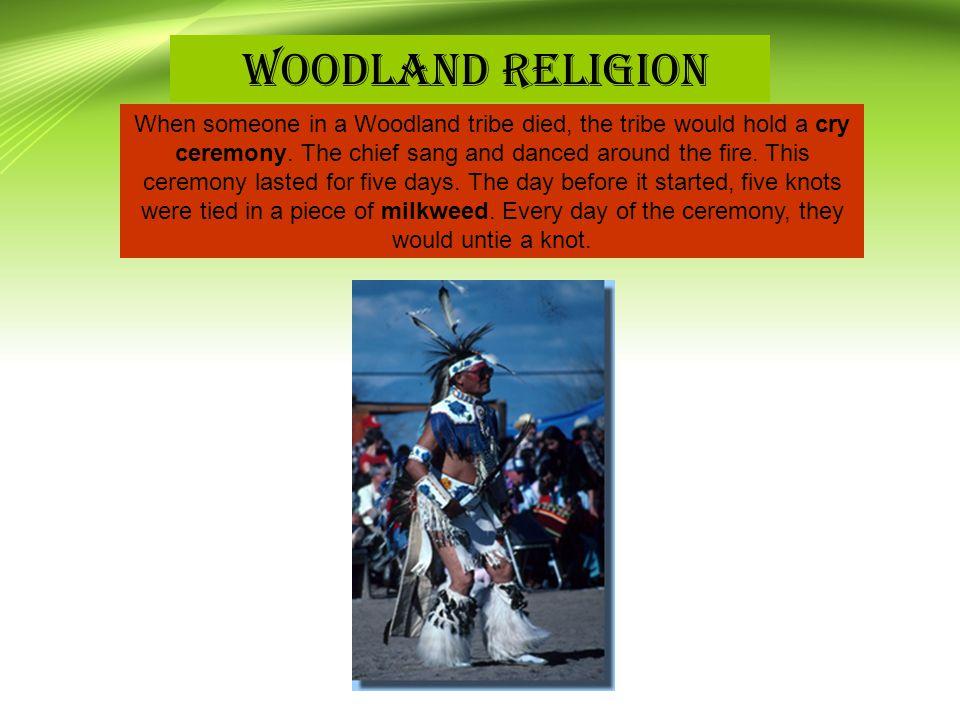 Woodland Indians. Woodland Religion.