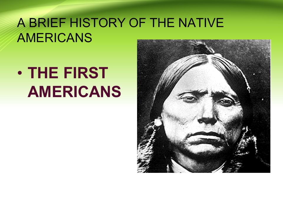 A BRIEF HISTORY OF THE NATIVE AMERICANS