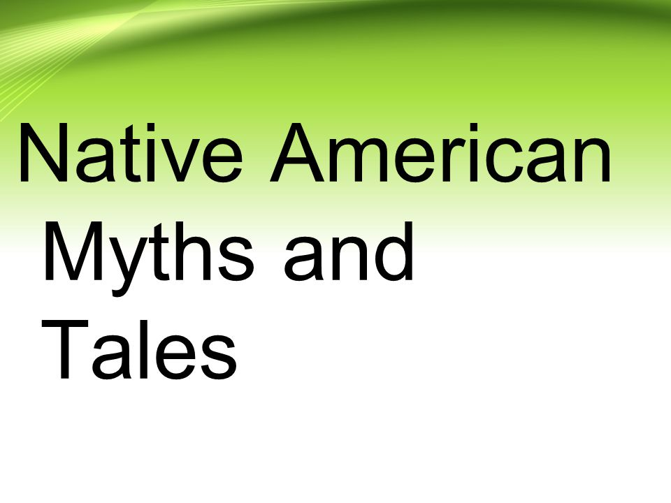 Native American Myths and Tales