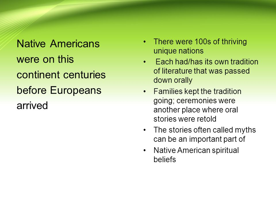 Native Americans were on this continent centuries before Europeans