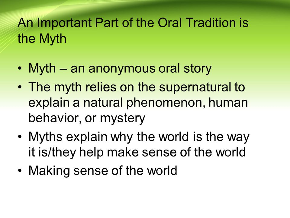 An Important Part of the Oral Tradition is the Myth