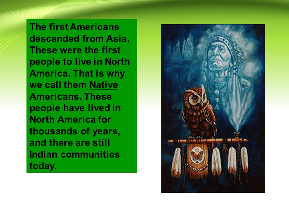 The first Americans descended from Asia