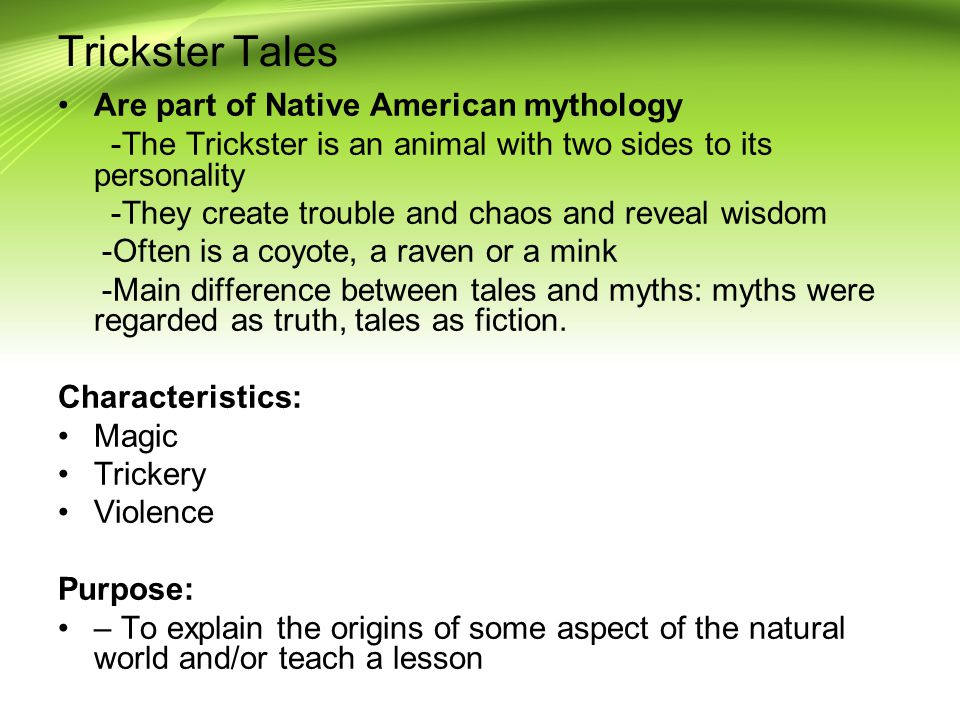 Trickster Tales Are part of Native American mythology