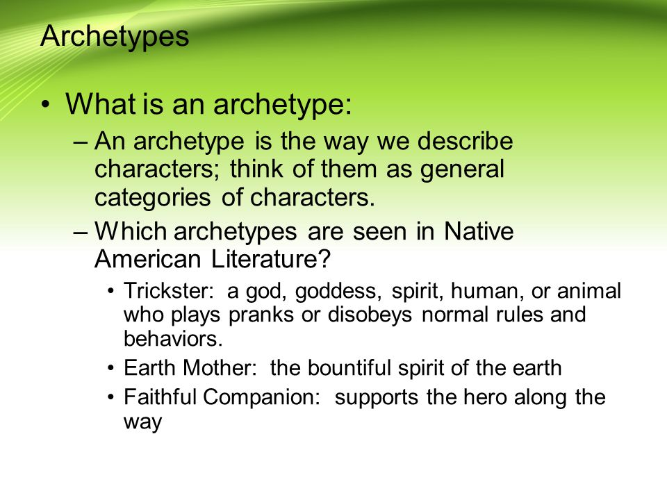 Archetypes What is an archetype: