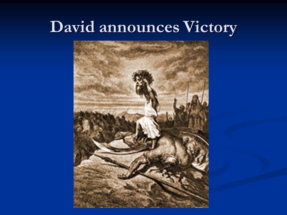 David announces Victory