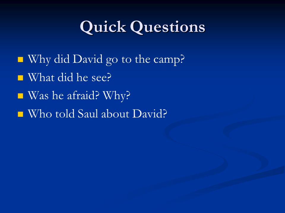 Quick Questions Why did David go to the camp What did he see