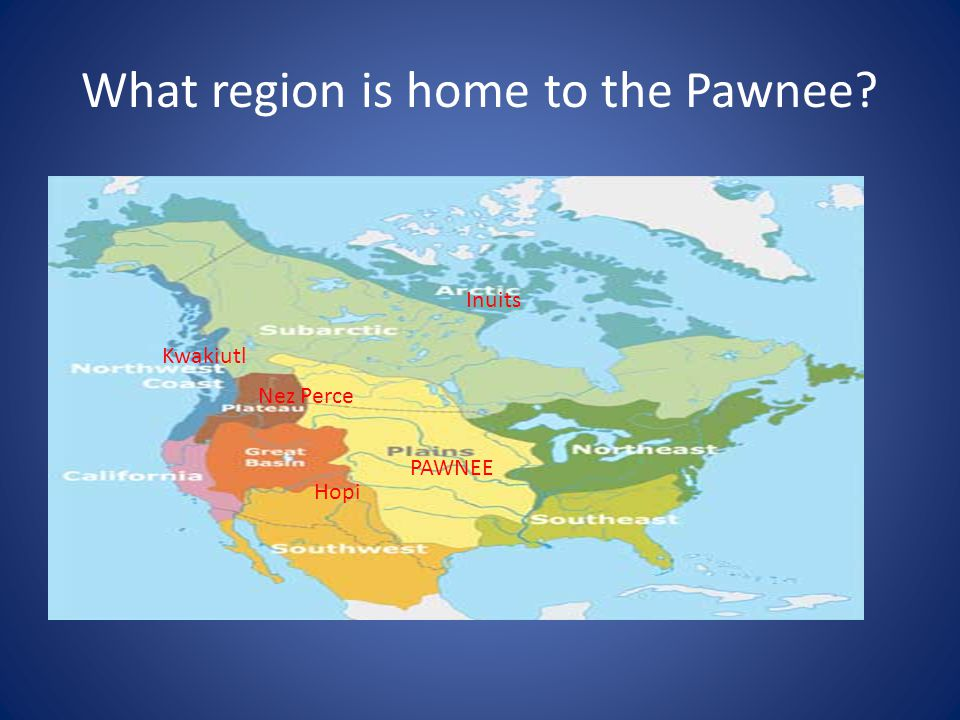 What region is home to the Pawnee