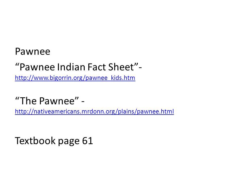 Pawnee Pawnee Indian Fact Sheet - http://www. bigorrin