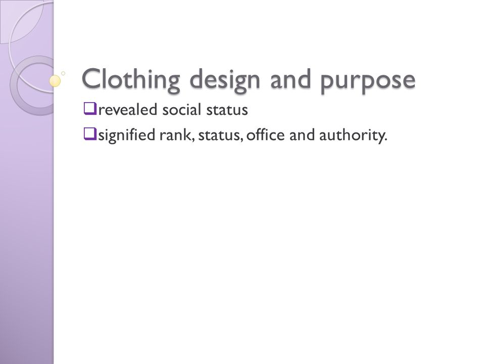 Clothing design and purpose