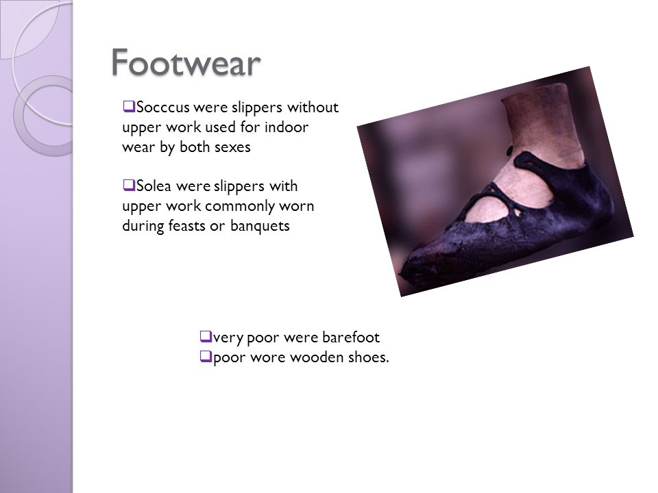 Footwear Socccus were slippers without upper work used for indoor