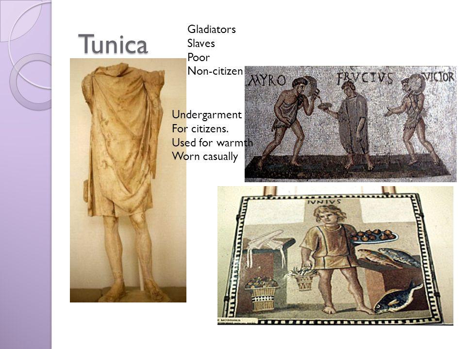 Tunica Gladiators Slaves Poor Non-citizen Undergarment For citizens.