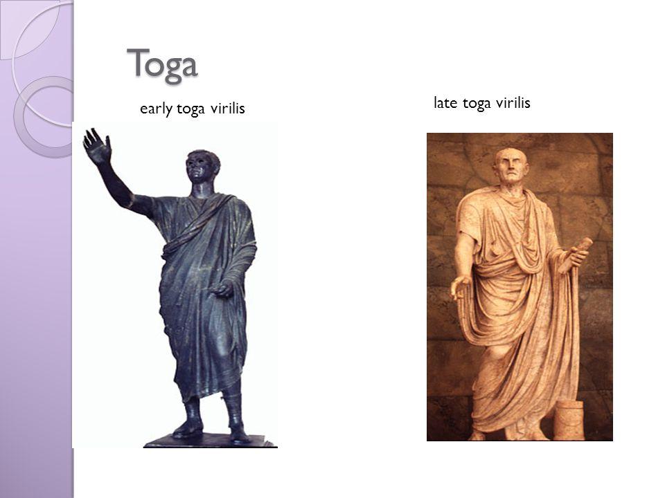 Toga late toga virilis early toga virilis