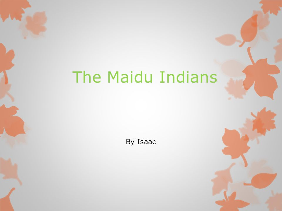 The Maidu Indians By Isaac