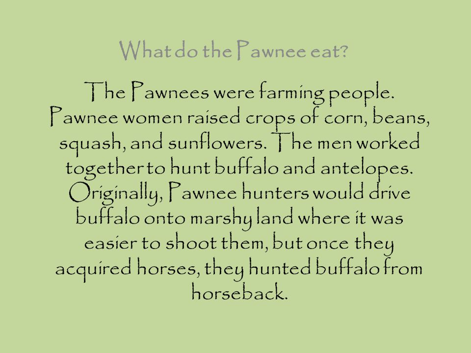 What do the Pawnee eat