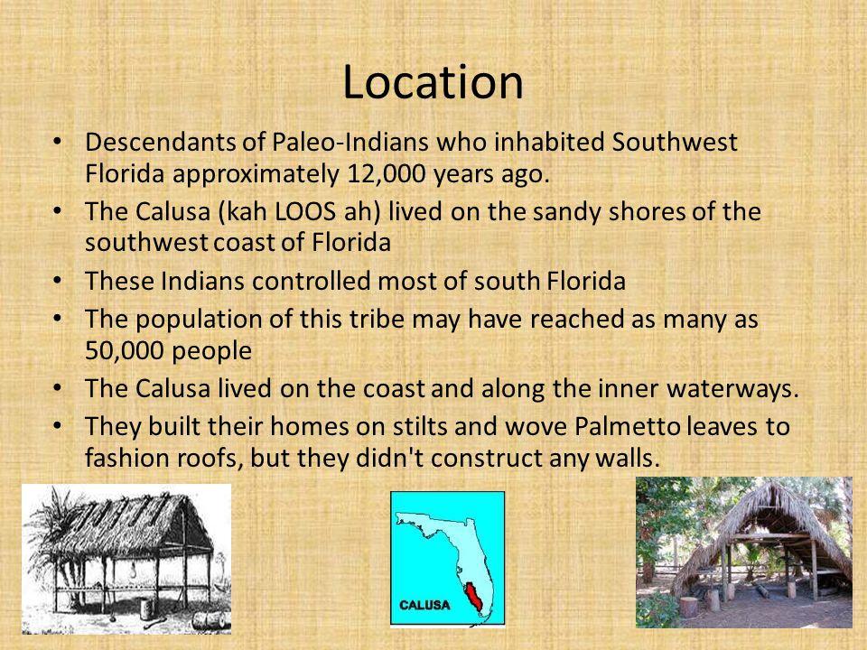 Location Descendants of Paleo-Indians who inhabited Southwest Florida approximately 12,000 years ago.