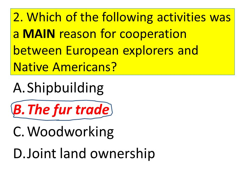 Shipbuilding The fur trade Woodworking Joint land ownership