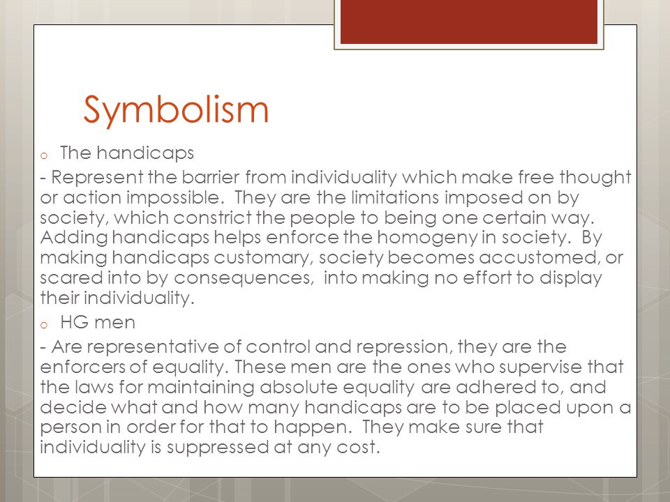 Symbolism The handicaps