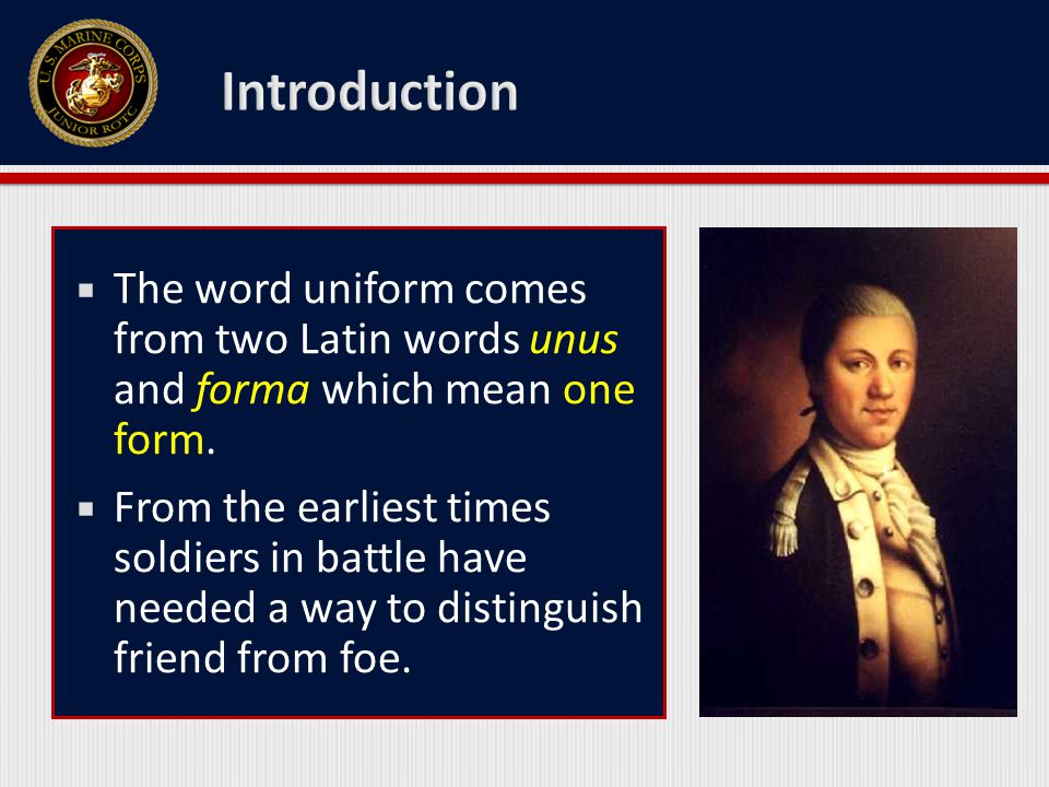 Introduction The word uniform comes from two Latin words unus and forma which mean one form.