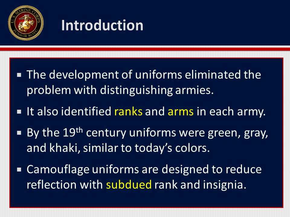 Introduction The development of uniforms eliminated the problem with distinguishing armies. It also identified ranks and arms in each army.