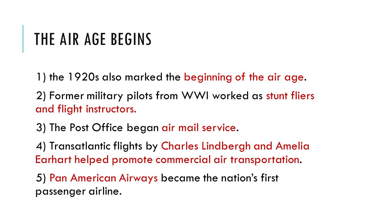 The Air Age Begins 1) the 1920s also marked the beginning of the air age.