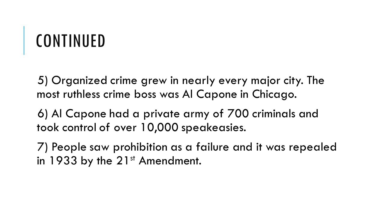 Continued 5) Organized crime grew in nearly every major city. The most ruthless crime boss was Al Capone in Chicago.