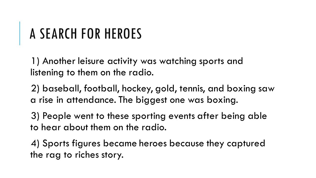 A Search for Heroes 1) Another leisure activity was watching sports and listening to them on the radio.