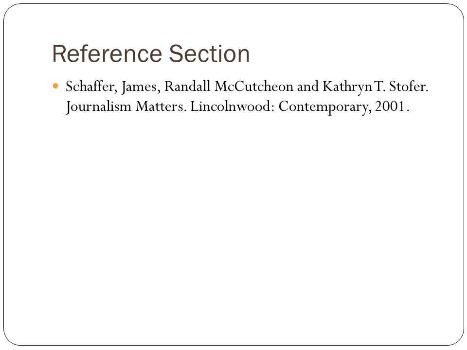 Reference Section Schaffer, James, Randall McCutcheon and Kathryn T.