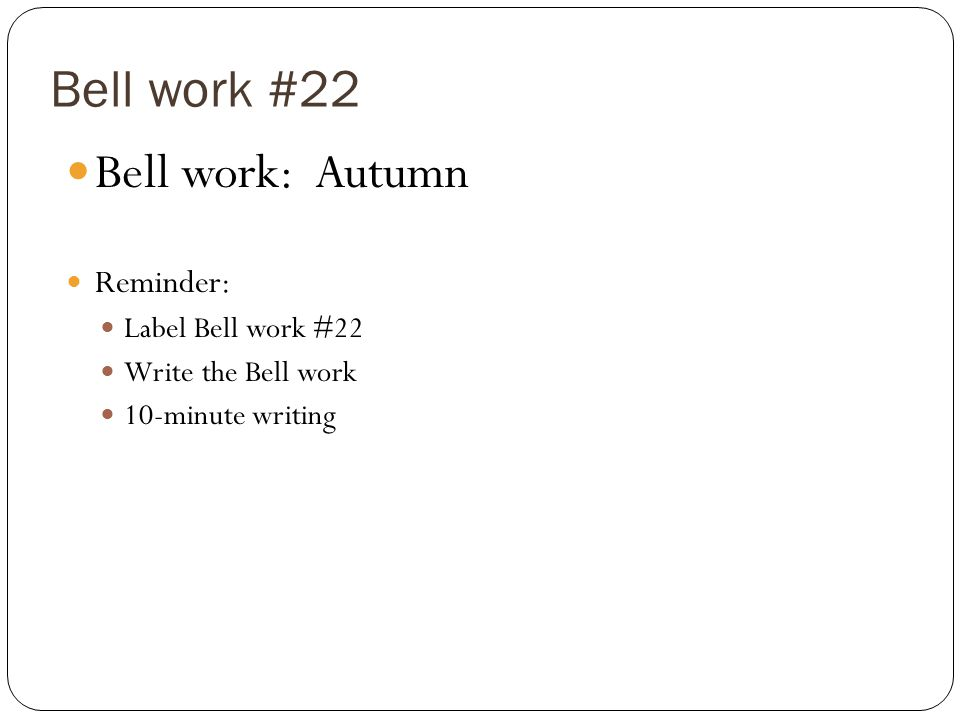 Bell work #22 Bell work: Autumn Reminder: Label Bell work #22