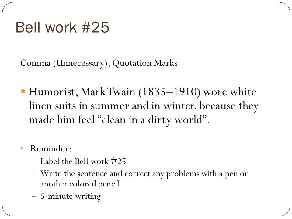 Bell work #25 Comma (Unnecessary), Quotation Marks.