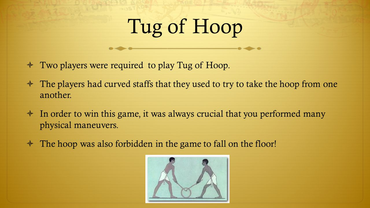 Tug of Hoop Two players were required to play Tug of Hoop.