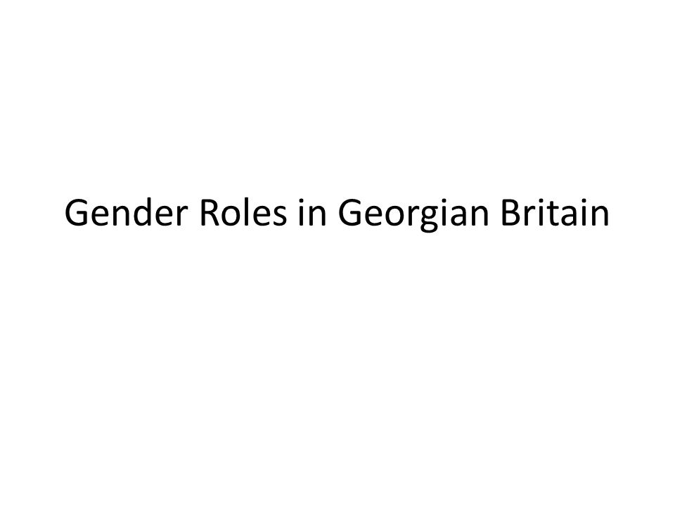 Gender Roles in Georgian Britain