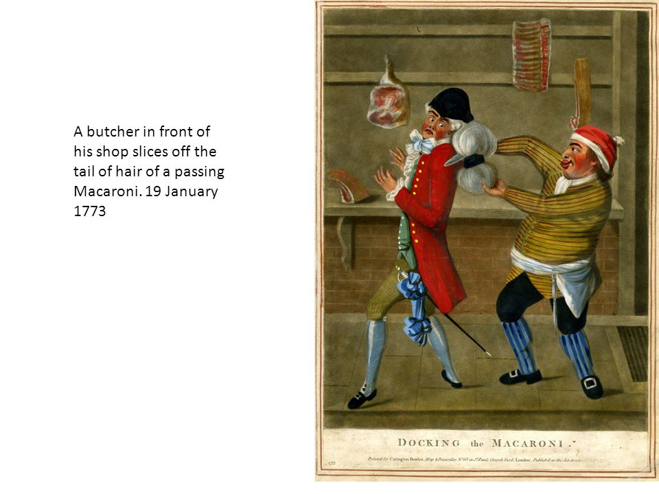 A butcher in front of his shop slices off the tail of hair of a passing Macaroni. 19 January 1773