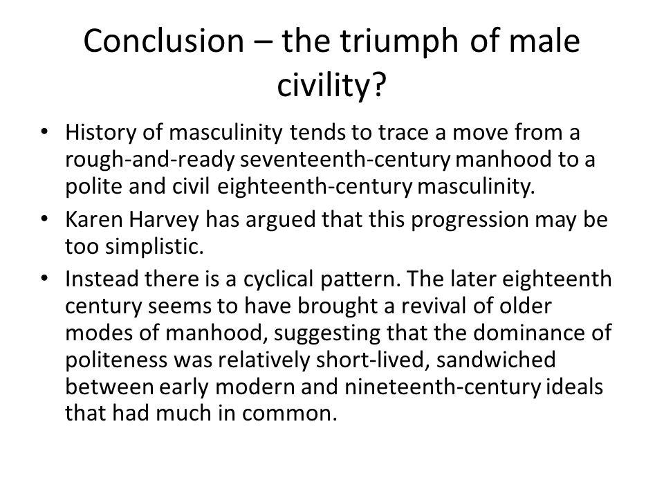 Conclusion – the triumph of male civility