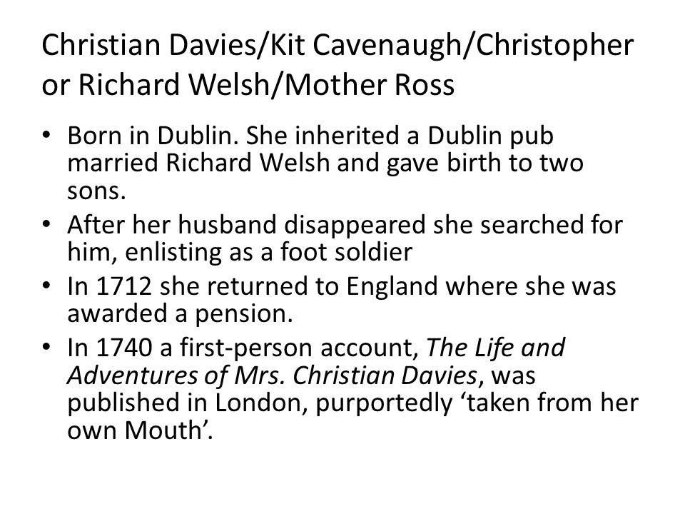 Christian Davies/Kit Cavenaugh/Christopher or Richard Welsh/Mother Ross