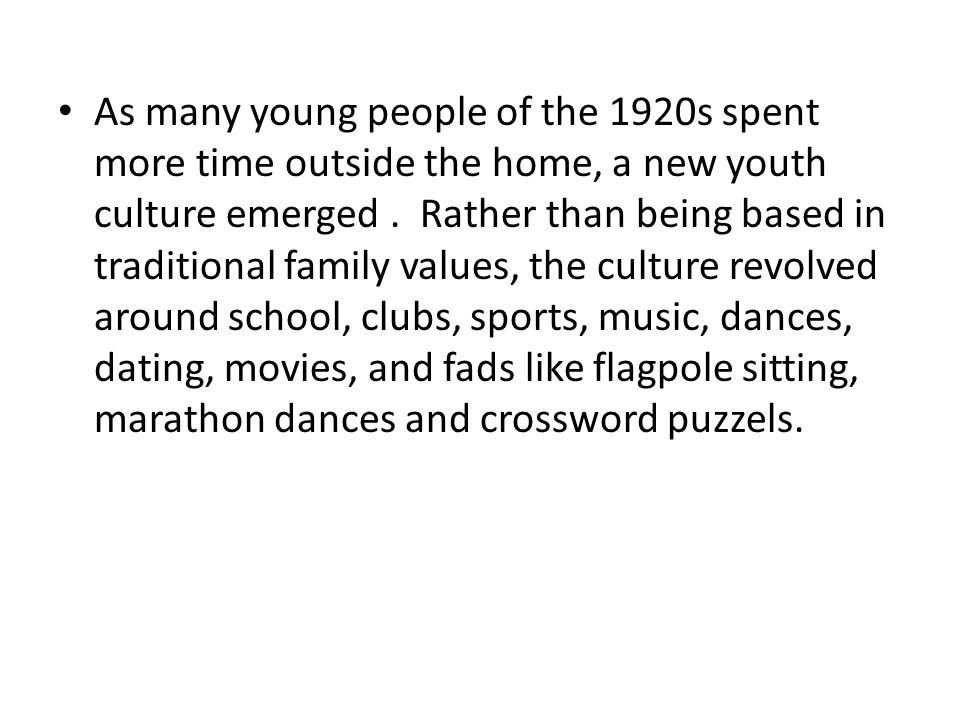 As many young people of the 1920s spent more time outside the home, a new youth culture emerged .