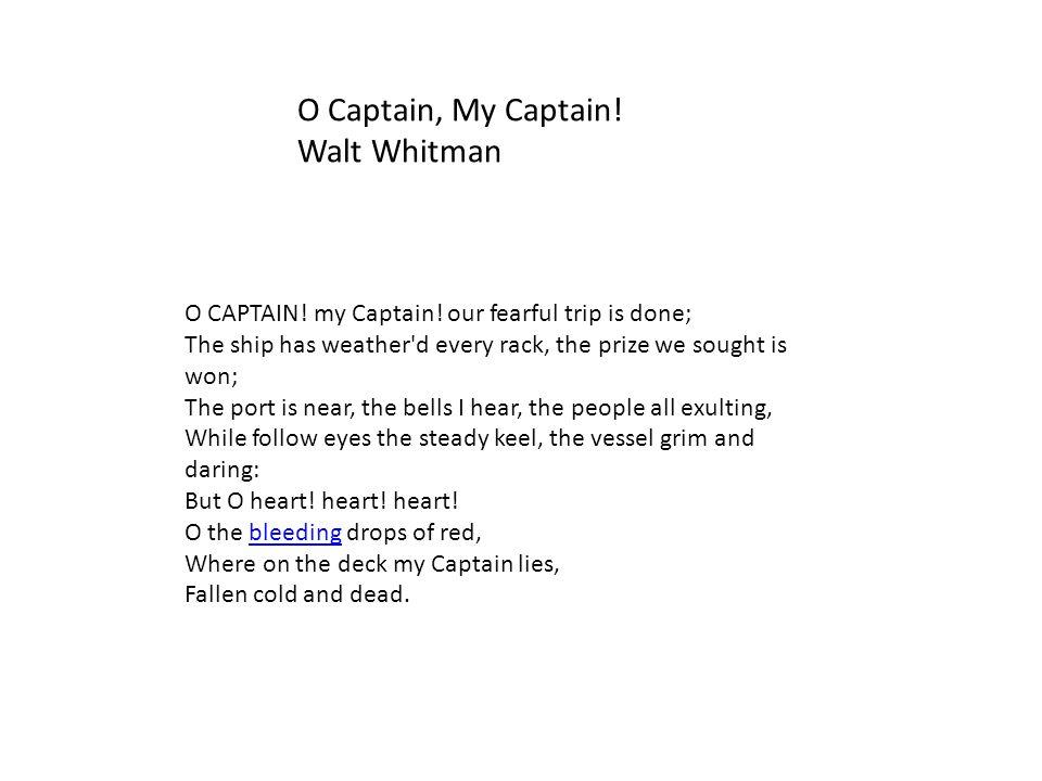 O Captain, My Captain! Walt Whitman