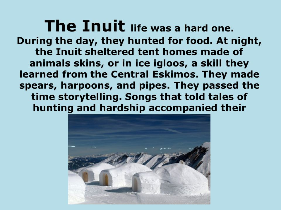 The Inuit life was a hard one.