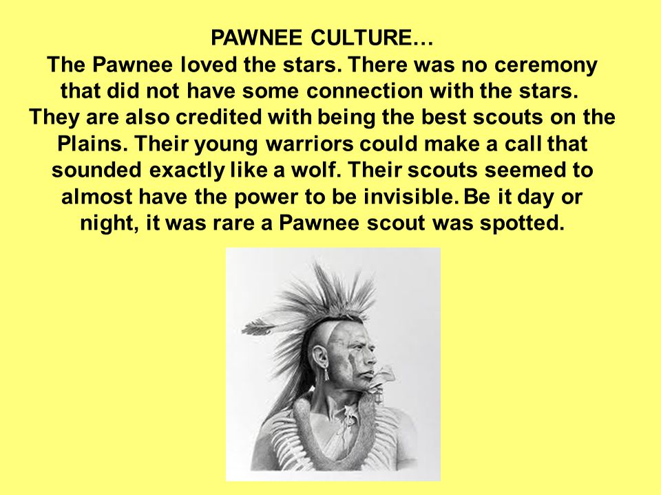 PAWNEE CULTURE… The Pawnee loved the stars
