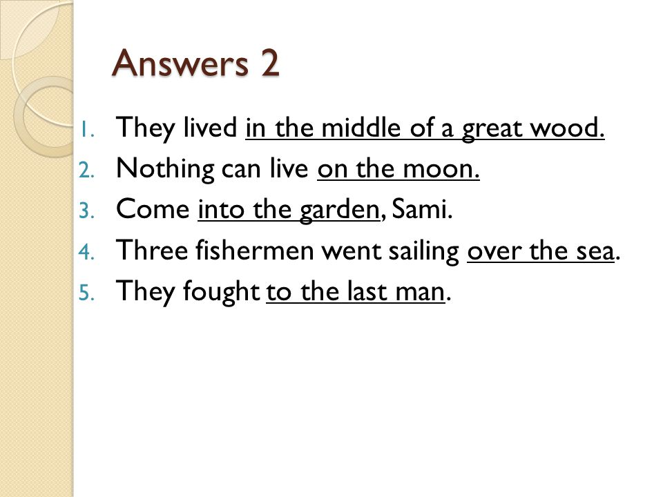 Answers 2 They lived in the middle of a great wood.