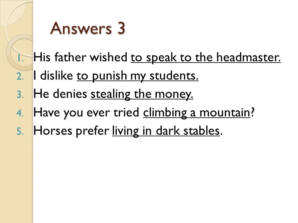 Answers 3 His father wished to speak to the headmaster.