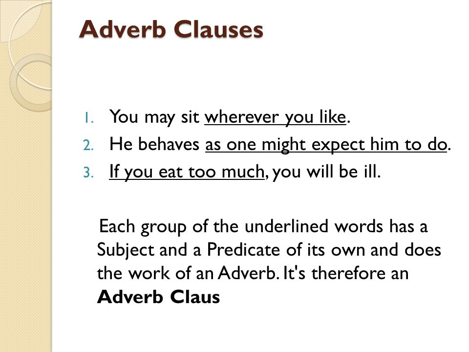 Adverb Clauses You may sit wherever you like.