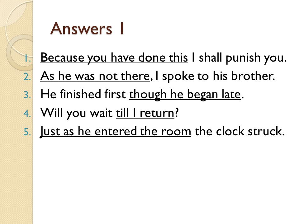 Answers 1 Because you have done this I shall punish you.