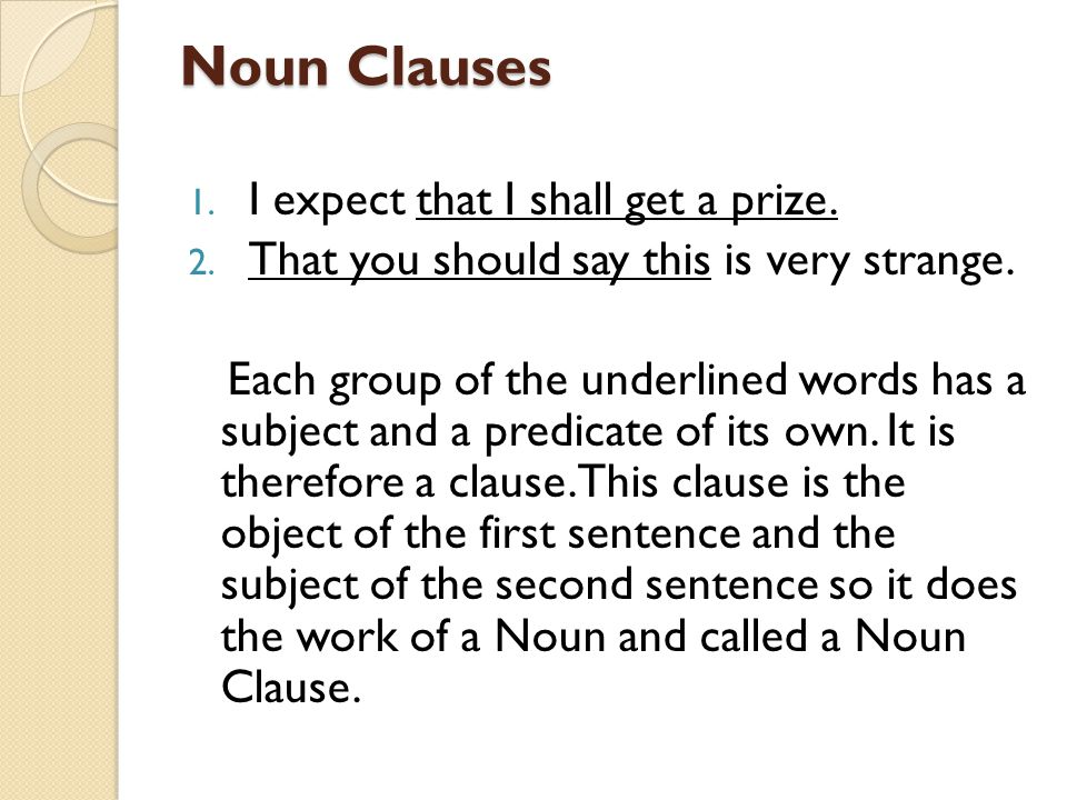 Noun Clauses I expect that I shall get a prize.