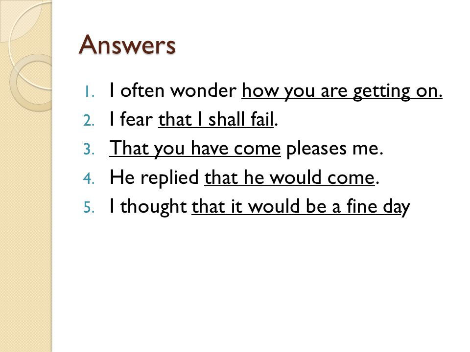 Answers I often wonder how you are getting on.